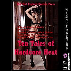 Ten Tales of Hardcore Heat Audiobook