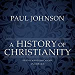 A History of Christianity | Paul Johnson