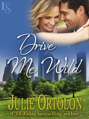 Drive Me Wild: A Loveswept Contemporary Classic Romance by Julie Ortolon