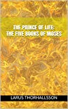 img - for The Prince of Life: The Five Books of Moses book / textbook / text book
