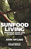 img - for Sunfood Living: Resource Guide for Global Health book / textbook / text book