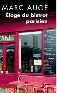 eloge du bistrot parisien marc aug babelio. Black Bedroom Furniture Sets. Home Design Ideas