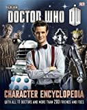 img - for Doctor Who Character Encyclopedia (Dr Who) by Loborik, Jason, Gibson, Annabel, Laing, Moray (2013) Hardcover book / textbook / text book