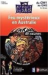 Feu mystérieux en Australie : Lire pour réviser, maths et sciences du CM1 au CM2