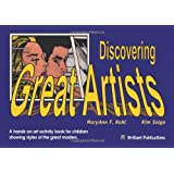 Discovering Great Artists: A Hands-on Art Activity Books for Children Sharing Styles of the Great Masters ~ Kim Solga