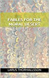 img - for Fables for the Moral Desert book / textbook / text book