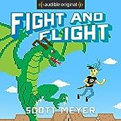 Fight and Flight: Magic 2.0, Book 4   Scott Meyer
