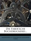 img - for Die Faber'sche Buchdruckerei (German Edition) book / textbook / text book