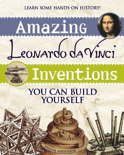 Amazing Leonardo da Vinci Inventions: You Can Build Yourself (Build It Yourself) (Kids Can Build compare prices)