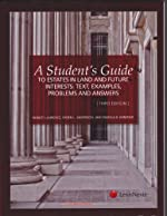 A Student's Guide to Estates in Land and Future Interests: Text, Examples, Problems, and Answers