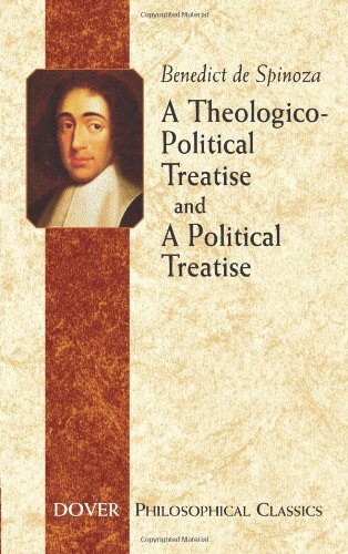 A Theologico-Political Treatise and A Political Treatise...