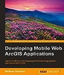 Developing Mobile Web ArcGIS Applicat...