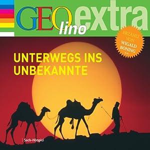 Unterwegs ins Unbekannte (GEOlino extra Hör-Bibliothek) Hörbuch