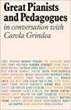 Great Pianists and Pedagogues: In Conversation with Carola Grindea