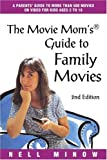 The Movie Mom's Guide to Family Movies, Second Edition