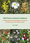 Wild Flowers of Eastern Andalucia: A...