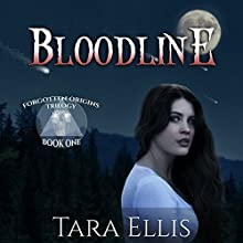 Bloodline: Forgotten Origins Trilogy, Book 1 (       UNABRIDGED) by Tara Ellis Narrated by Tara Ellis