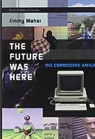 The Future was here - The Commodore Amiga