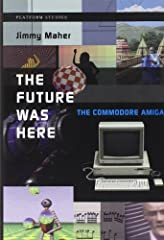 Book: The Future Was Here: The Commodore Amiga