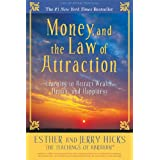 Money, and the Law of Attraction: Learning to Attract Wealth, Health, and Happinessby Esther Hicks