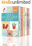 Home and Kitchen Super Boxset- Six Best Selling Home and Kitchen Books-