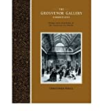 img - for The Grosvenor Gallery Exhibitions: Change and Continuity in the Victorian Art World (Art, Patrons, and Public) (Paperback) - Common book / textbook / text book
