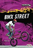 img - for BMX Street (Extreme Summer Sports Zone) book / textbook / text book