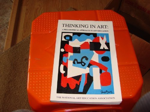 Thinking in Art: A Philosophical Approach to Art Education (NAEA invited scholar)