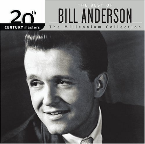 Bill Anderson - 20th Century Masters - The Millennium Collection: The Best of Bill Anderson - Zortam Music