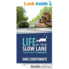 Life in the Slow Lane: a patient quest for adventure