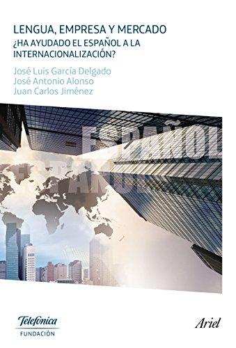 Lengua, empresa y mercado: ¿Ha ayudado el español a la internacionalización?