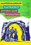 Materialbuch Fastenzeit, Ostern und P...