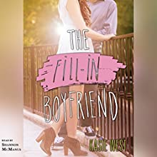 The Fill-in Boyfriend (       UNABRIDGED) by Kasie West Narrated by Shannon McManus