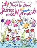 How To Draw Fairies And Mermaids Fiona Watt