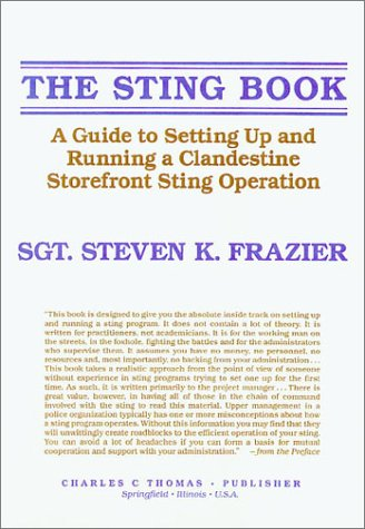 The Sting Book: A Guide to Setting Up and Running a Clandestine Storefront Operation