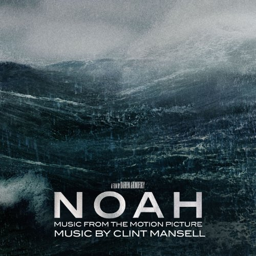 Clint Mansell - Noah: Music From the Motion Picture - Zortam Music