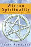 Wiccan Spirituality: A Magical Attitude for the 21st Century