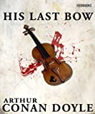 His Last Bow (Illustrated): Sherlock Holmes #7