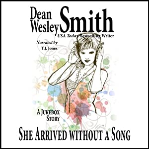 She Arrived Without a Song | [Dean Wesley Smith]