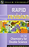 img - for Rapid Revision Organiser: Chemistry for Double Science GCSE (Teach Yourself: Rapid Revision Guides) book / textbook / text book