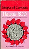 img - for Grapes of Canaan: Hawaii 1820, the True Story of Hawaii's Missionaries book / textbook / text book