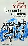 Le monde et caetera : Chroniques 1992-2005 par Simon