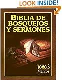 Biblia de bosquejos y sermones: Marcos (Biblia de Bosquejos y Sermones N.T.) (Spanish Edition)