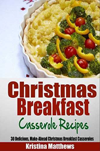 Kristina Newman - Overnight Christmas Breakfast Casseroles:Stress Free Breakfast Recipes to Make-Ahead of Time