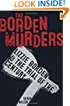The Borden Murders: Lizzie Borden and...