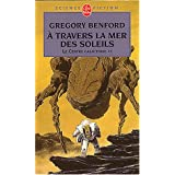 A travers la mer des soleilspar Gregory Benford