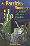 Marigold Hunt St. Patrick's Summer: A Children's Adventure Catechism
