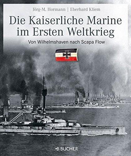 Die-kaiserliche-Marine-im-Ersten-Weltkrieg-Von-Wilhelmshaven-nach-Scapa-Flow