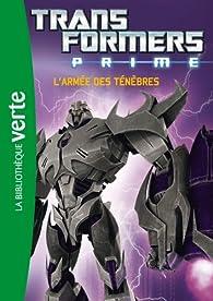 Transformers Prime 01 - L\'armée des ténèbres par  Hasbro