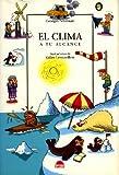 El clima , a tu alcance (Querido Mundo/ Dear World) (Spanish Edition)